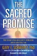 Sacred Promise : How Science Is Discovering Spirit's Collaboration with Us in Our Daily Lives