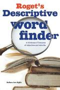 Roget's Descriptive Word Finder A Dictionary/Thesaurus of Adjectives