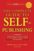 Complete Guide to Self-Publishing : Everything You Need to Know to Write, Publish, Promote a...