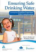 Ensuring Safe Drinking Water : Learning from Frontline Experience with Contamination