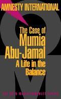 Case of Mumia Abu-Jamal A Life in the Balance