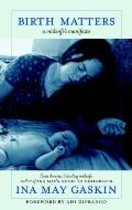 Birth Matters : A Midwife's Manifesta