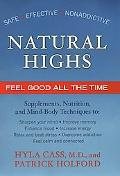Natural Highs Supplements, Nutrition, and Mind-Body Techniques to Help You Feel Good All the...