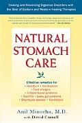 Natural Stomach Care Treating and Preventing Digestive Disorders Using the Best of Eastern a...
