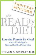 Reality Diet Lose the Pounds for Good with a Cardiologist's Simple, Healthy, Proven Plan