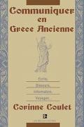 Communiquer En Grece Ancienne Ecrits, Discours, Information, Voyages