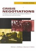 Crisis Negotiations Managing Critical Incidents and Hostage Situations in Law Enforcement an...