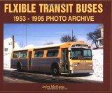 Flxible Transit Buses 1953 Through 1995  Photo Archive