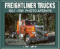 Freightliner Trucks 1937 Through 1981 Photo Archive