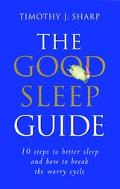 Good Sleep Guide 10 Steps to Better Sleep and How to Break the Worry Cycle