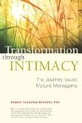 Transformation through Intimacy : The Journey Toward Mature Monogamy