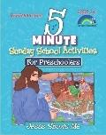 Five-Minute Sunday School Activities for Preschoolers: Jesus Shows Me