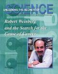 Robert A. Weinberg and the Search for the Cause of Cancer