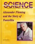 Alexander Fleming and the Story of Penicillin
