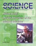 Willem Kolff and the Invention of the Dialysis Machine