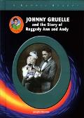 Johnny Gruelle And The Story of Raggedy Ann And Andy
