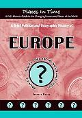 Brief Political and Geographic History of Europe Where Are Prussia, Gaul, and the Holy Roman...