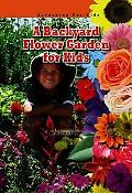 The Backyard Flower Garden for Kids