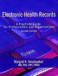 Electronic Health Record A Practical Guide For Professionals And Organizations