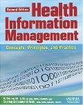 Health Information Management Concepts, Principles, and Practice