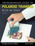 Photographer's Guide to Polaroid Transfer Step-By-Step