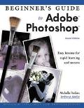 Beginner's Guide to Adobe Photoshop Easy Lessons for Rapid Learning and Success