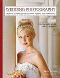 Wedding Photography Creative Techniques For Lighting, Posing, And Marketing For Digital And ...