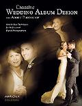 Creative Wedding Album Design with Adobe Photoshop: Step-by-Step Techniques for Professional...