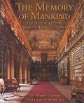 Memory of Mankind The Story of Libraries Since the Dawn of History