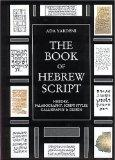 Book of Hebrew Script History, Palaeography, Script Styles, Calligraphy & Design