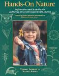 Hands-On Nature Information and Activities for Exploring the Environment With Children