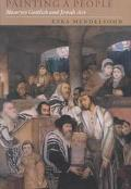 Painting a People Maurycy Gottlieb and Jewish Art