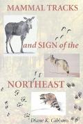 Mammal Tracks and Sign of the Northeast A Field Guide