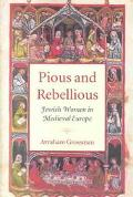 Pious and Rebellious Jewish Women in Medieval Europe