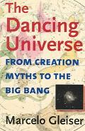 Dancing Universe From Creation Myths To The Big Bang