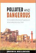 Polluted and Dangerous: America's Worst Abandoned Properties and What Can Be Done About Them