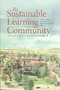 The Sustainable Learning Community: One University's Journey to the Future