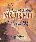Mammals Who Morph The Universe Tells Our Evolution Story