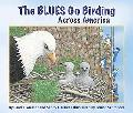 The Blues Go Birding Across America (The Blues Go Birding Series)
