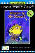 Where is My Home? (Read It, Write It, Draw It, Levle 2: Now I'm Reading! Series)