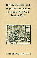 Law Merchant and Negotiable Instruments in Colonial New York, 1664 to 1730