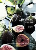 Provence Harvest With 40 Recipes by Award-Winning Chef Jacques Chibois