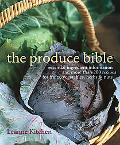 Produce Bible Essential Ingredient Information and More Than 200 Recipes for Fruits, Vegetab...