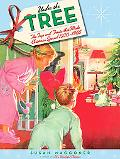 Under the Tree The Toys and Treats That Made Christmas Special, 1930-1965