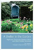 Shelter in the Garden: Playhouses, Treehouses, Gazebos, Sheds, and Other Outdoor Structures