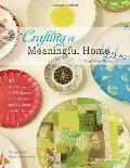Crafting a Meaningful Home: 27 DIY Projects to Tell Stories, Hold Memories, and Celebrate Fa...