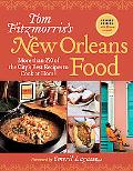Tom Fitzmorris's New Orleans Food (Revised Edition): More Than 250 of the City's Best Recipe...