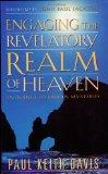 Engaging the Revelatory Realm of Heaven: Entrance to Hidden Mysteries