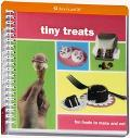 Tiny Treats Fun Foods to Make And Eat