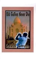 Old Golfers Never Die, Inc